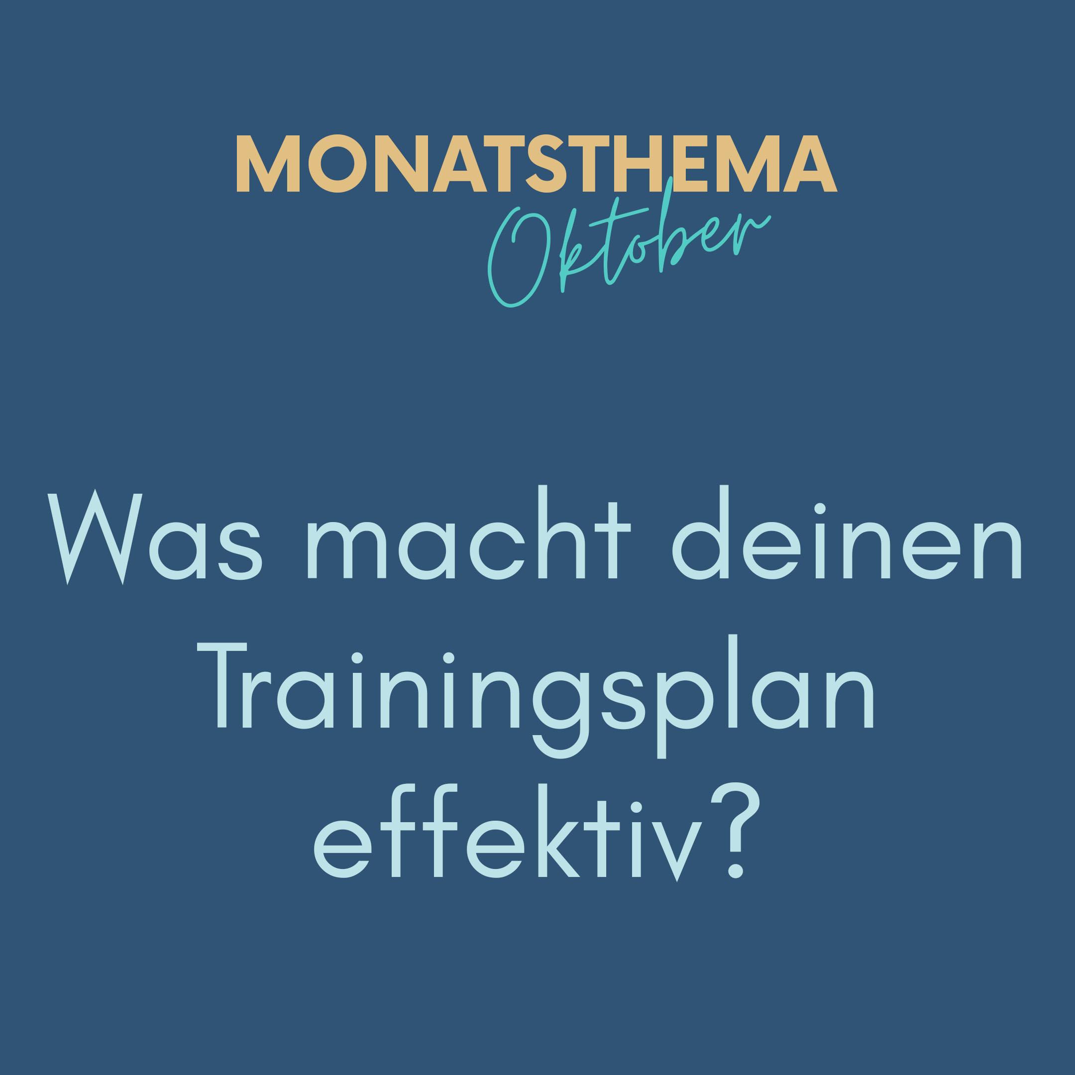 blauer Hintergrund mit Text: Monatsthema Oktober, Was macht deinen Trainingsplan effektiv
