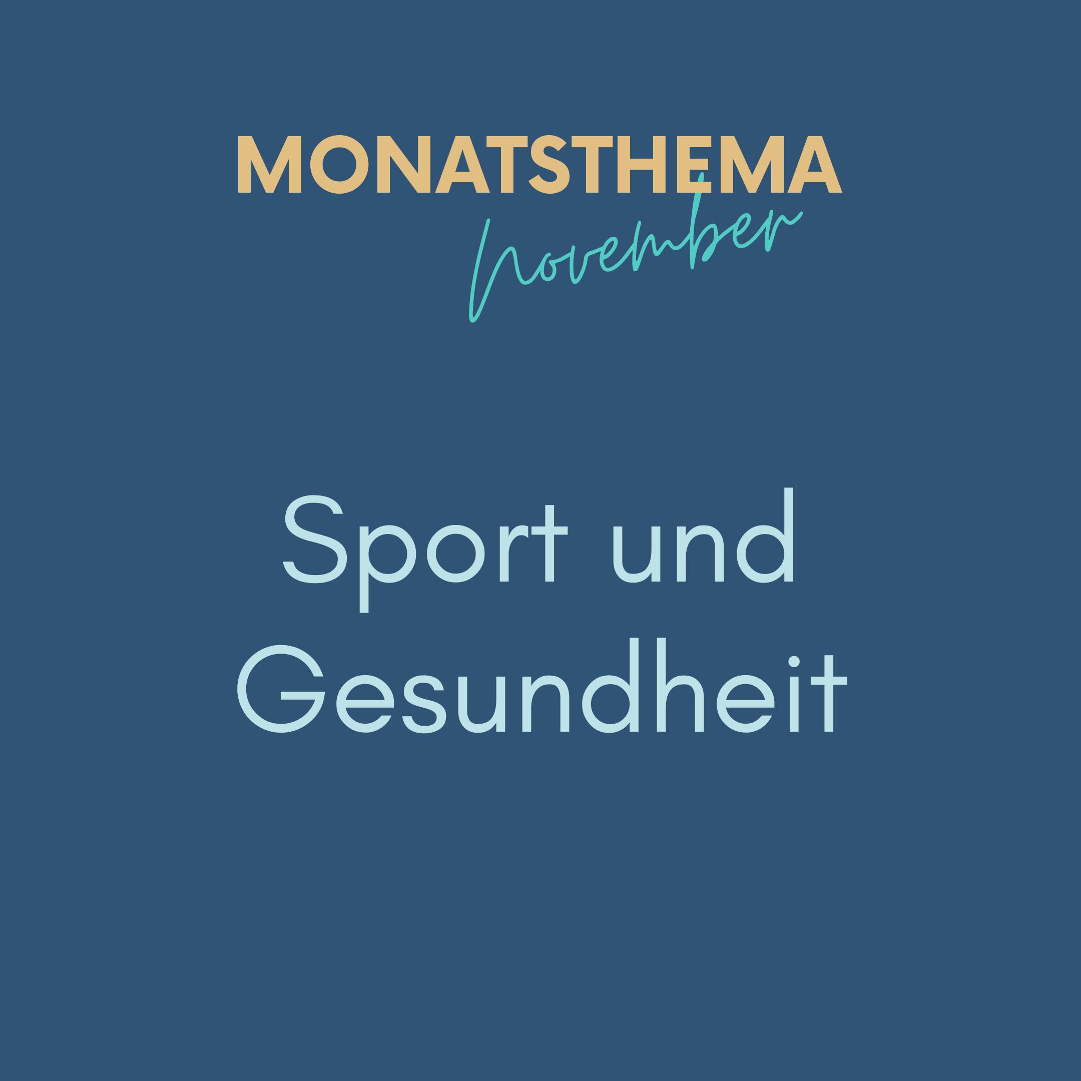 blauer Hintergrund mit Text: Monatsthema November Sport und Gesundheit