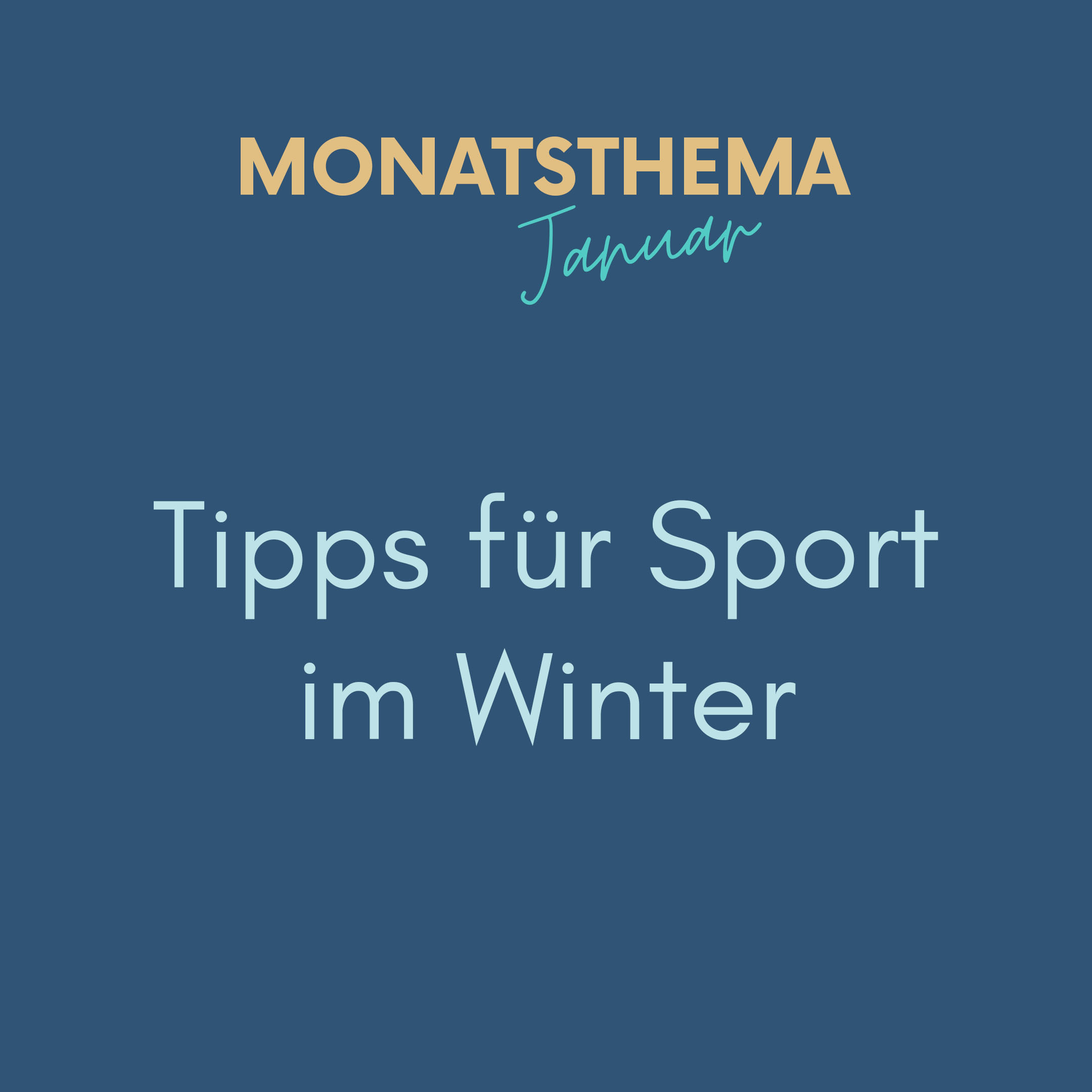 blauer Hintergrund mit Text: Monatsthema Januar, Tipps für Sport im Winter