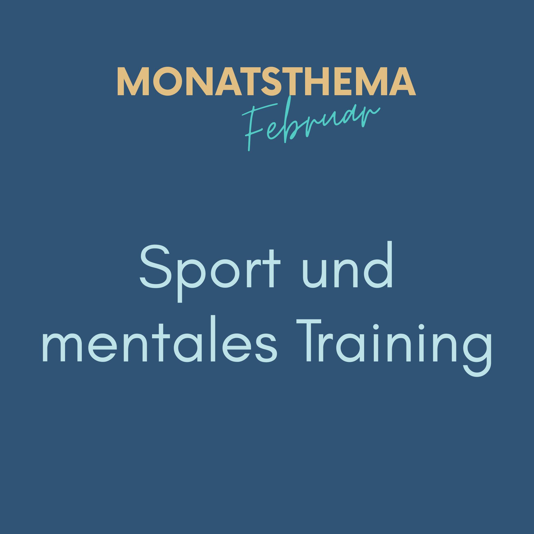 blauer Hintergrund mit Text: Monatsthema Februar, Sport und mentales Training