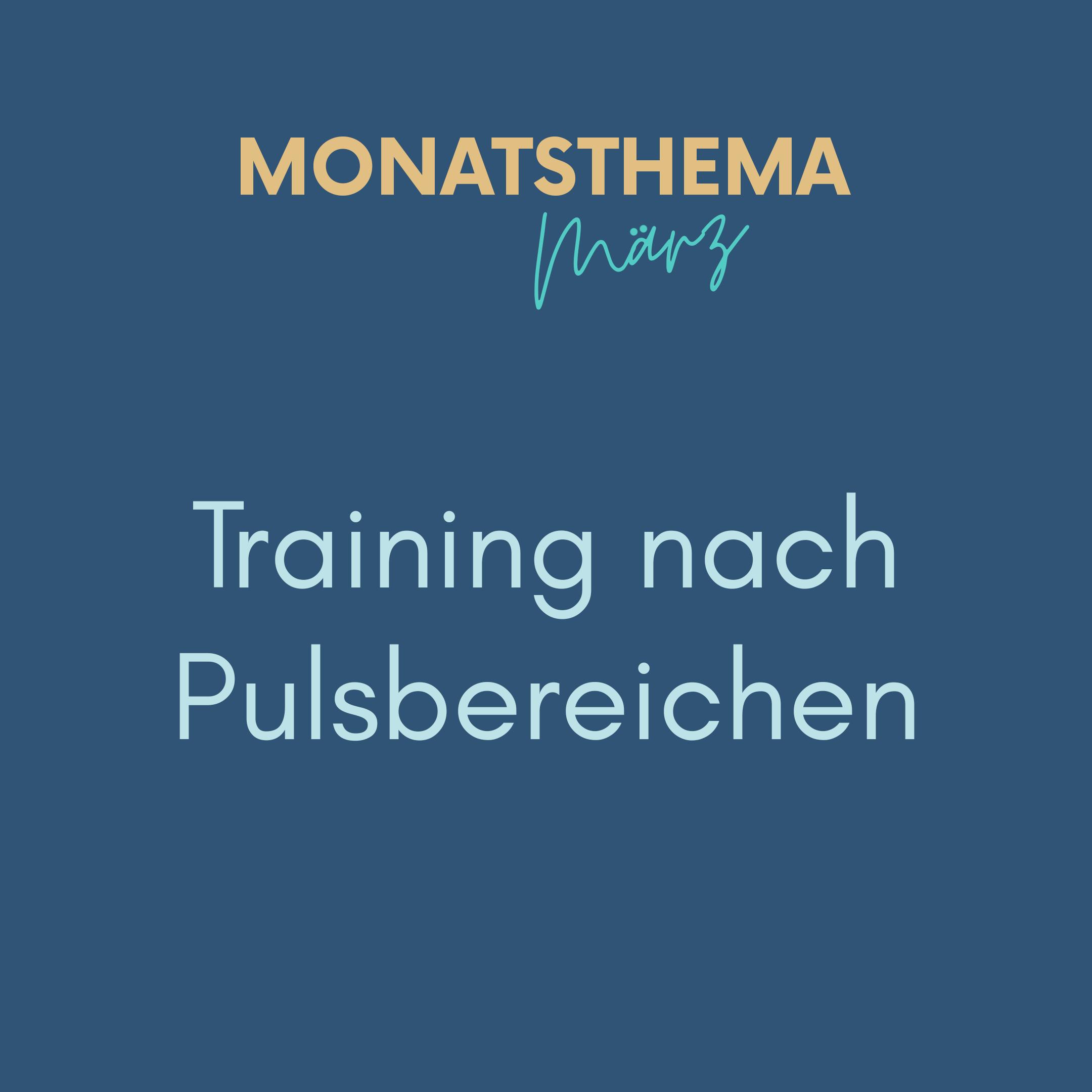 blauer Hintergrund mit Text: Monatsthema März, Training nach Pulsbereichen