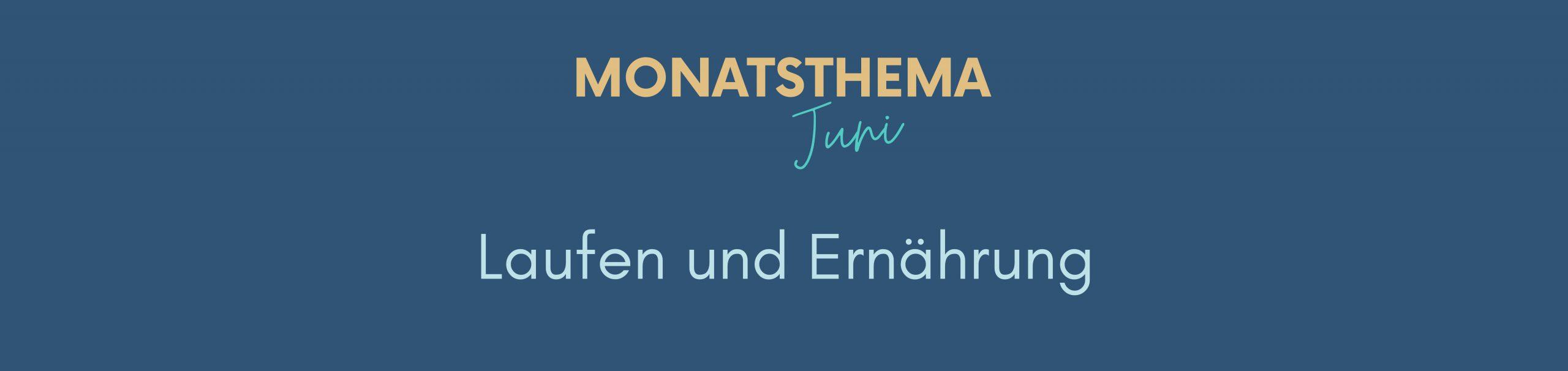 blauer Hintergrund mit Text: Monatsthema Juni, Laufen und Ernährung