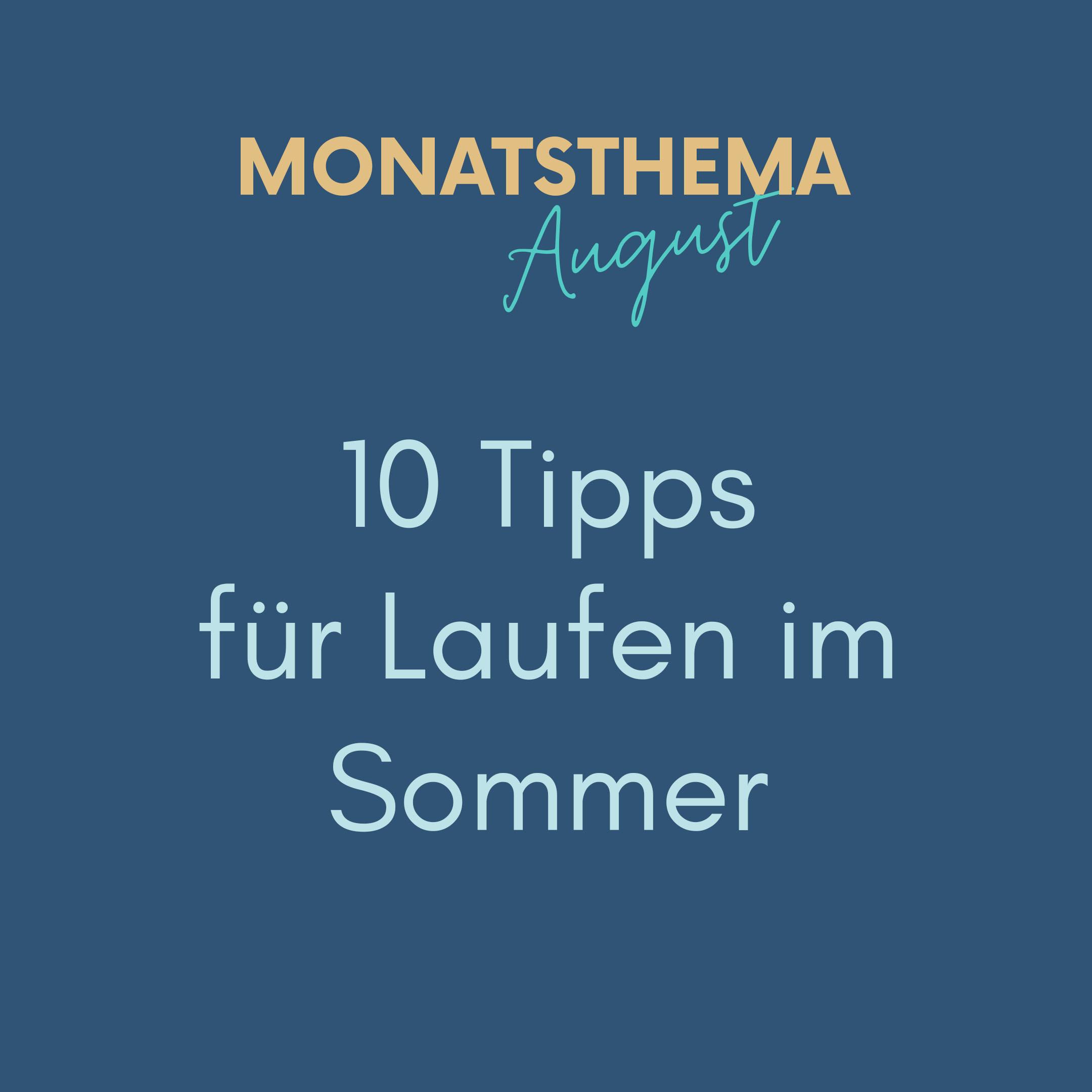 blauer Hintergrund mit Text: Monatsthema Juli, 10 Tipps für Laufen im Sommer