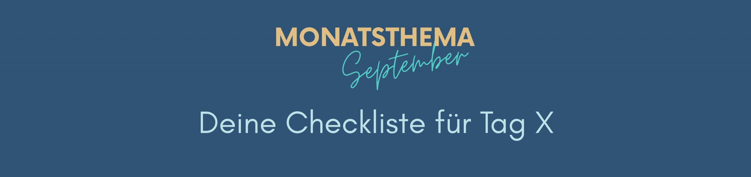 blauer Hintergrund mit Text: Monatsthema September, Deine Checkliste für Tag X